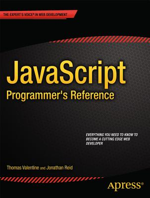 Javascript Programmer's Reference By Valentine, Thomas