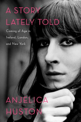 A Story Lately Told By Huston, Anjelica/ Huston, Anjelica (NRT)